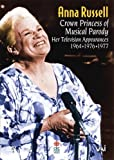 Anna Russell - Crown Princess of Musical Parody: Her Television Appearances 1964, 1976, 1977