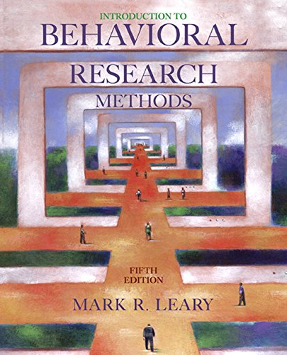 Introduction to Behavioral Research Methods (5th Edition)