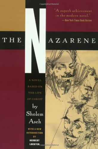 The Nazarene: A Novel Based on the Life of Christ