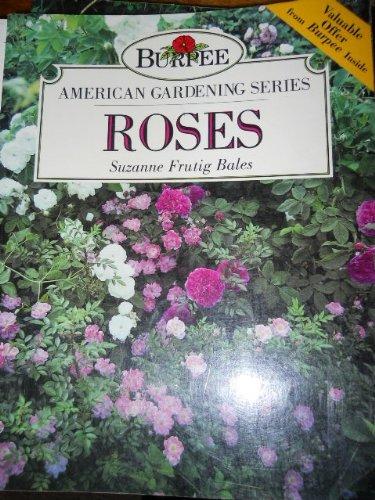 Roses (Burpee American Gardening Series)