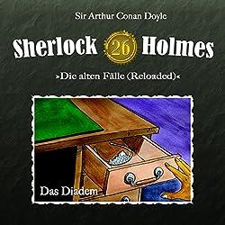 Das Diadem (Sherlock Holmes - Die alten Fälle 26 [Reloaded])