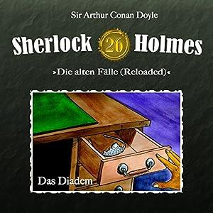 Das Diadem (Sherlock Holmes - Die alten Fälle 26 [Reloaded]) Hörspiel