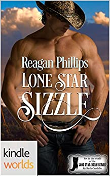 Lone Star Burn: Lone Star Sizzle (Kindle Worlds Novella) by [Phillips, Reagan]