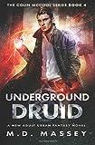 Underground Druid: A New Adult Urban Fantasy Novel (The Colin McCool Paranormal Suspense Series) (Volume 4)