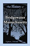 History of Bridgewater, Massachusetts, Nahum Mitchell, 0917890361