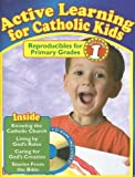 img - for Active Learning for Catholic Kids, Volume 1: Reproducibles for Primary Grades [With CDROM] (Active Learning Primary Vol 1) book / textbook / text book