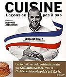 Cuisine, lecons en pas à pas [ Cooking, step by step lessons ] - techniques de la cuisine francaise (French Edition)