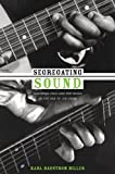 Segregating Sound: Inventing Folk and Pop Music in the Age of Jim Crow (Refiguring American Music)