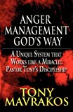 Anger Management God's Way, Tony Mavrakos, 1462682669