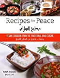 """Recipes For Peace""- Vegan Cookbook Based On The Traditional Arabic Cuisine - Bilingual Arabic And English Recipe Book - Delicious And Healthy Plant-Based And Low-Fat Dishes"