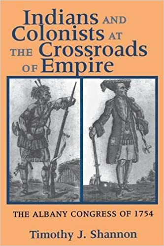Indians And Colonists At The Crossroads Of Empire The Albany