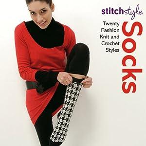 Socks: Twenty Fashion Knit and Crochet Styles (Stitch Style) Michelle Lo