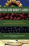 img - for Buffalo Bird Woman's Garden: Agriculture of the Hidatsa Indians (Borealis Books) book / textbook / text book