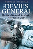"""The Devil's General: The Life of Hyazinth Strachwitz, """"The Panzer Graf"""""""