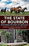 Image of The State of Bourbon: Exploring the Spirit of Kentucky