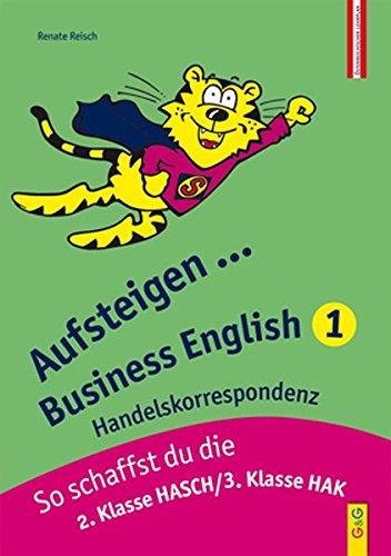 Aufsteigen Business English 1 - Handelskorrespondenz: 2. Klasse HASCH/3. Klasse HAK