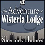 Sherlock Holmes: The Adventure of Wisteria Lodge | Sir Arthur Conan Doyle