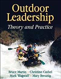 Outdoor Leadership: Theory And Practice