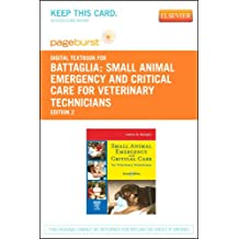 Small Animal Emergency and Critical Care For Veterinary Technicians - Pageburst E-Book on Vitalsource (Retail Access Card), 2E