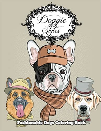 Doggie styles fashionable dogs coloring book super fun coloring books for kids 2 volume 8 lilt kids coloring books 9781514640852 amazon com books