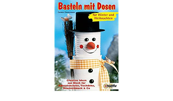 Basteln Mit Dosen Fur Winter Und Weihnachten Carmen Zimmermann