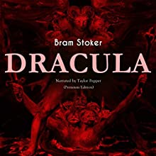 Dracula Audiobook by Bram Stoker Narrated by Taylor Pepper