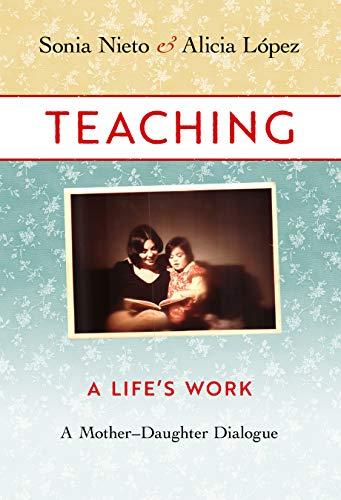 (Teaching, A Life's Work: A Mother–Daughter Dialogue)