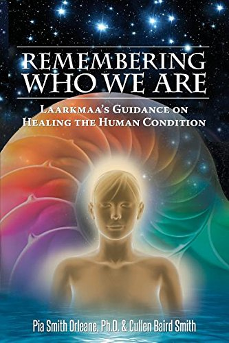 Download Remembering Who We Are: Laarkmaa's Guidance on Healing the Human Condition pdf