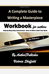 A Complete Guide to Writing a Masterpiece: Workbook for Authors Paperback