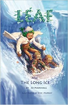Book Leaf & the Long Ice: Twig Stories (Volume 3) by Jo Marshall (2013-01-07)