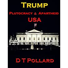 Trump – Plutocracy & Apartheid USA