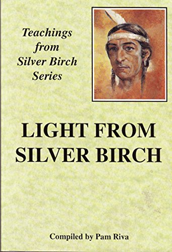 Light from Silver Birch (Teachings from Silver Birch) by Pam Riva (Editor) (31-Mar-1983) Paperback