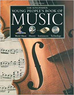 The Kingfisher Young People's Book of Music (Kingfisher Book Of)