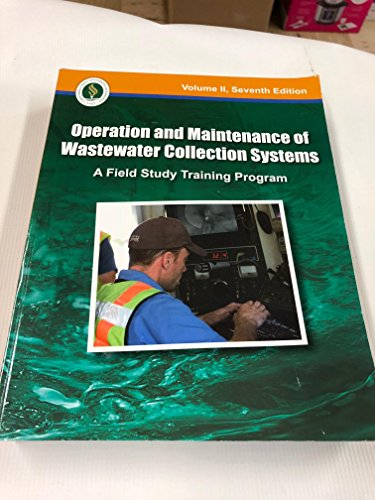 Operation and Maintenance of Wastewater Collection Systems, Volume II (A Field Study Training Program)