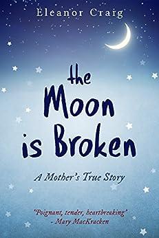 The Moon is Broken by [Craig, Eleanor]