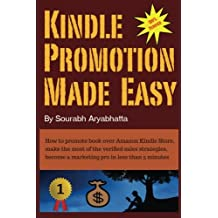 Kindle Promotion Made Easy: How to promote book over Amazon Kindle Store, make the most of the verified sales strategies, become a marketing pro in less than 5 minutes