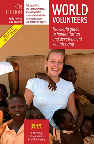 World Volunteers, 4th Edition: The World Guide to Voluntary Work in Nature Conservation (World Volunteers: The World Gui