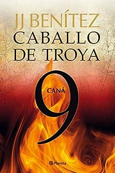 Caná. Caballo de Troya 9 (Spanish Edition) by [Benítez, J. J.]