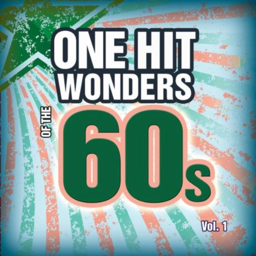 One Hit Wonders of the 60s Vol. 1