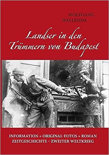 Landser in den Trümmern von Budapest (German Edition)