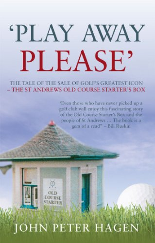 Play Away Please: The Tale of the Sale of Golf's Greatest Icon - The St Andrews Old Course Starter's Box