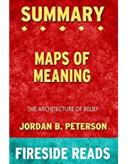 Summary of Maps of Meaning: The Architecture of Belief by Jordan B. Peterson: Fireside Reads