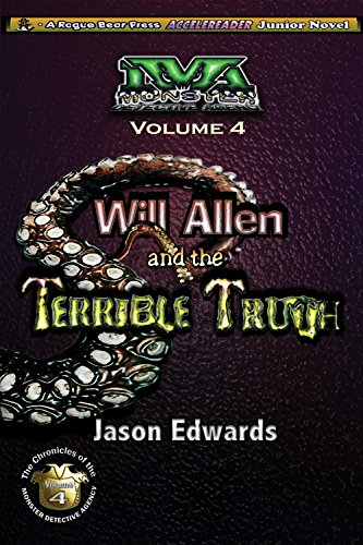 Will Allen and the Terrible Truth - Chronicles of the Monster Detective Agency series book #4
