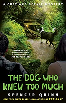 The Dog Who Knew Too Much By Spencer Quinn