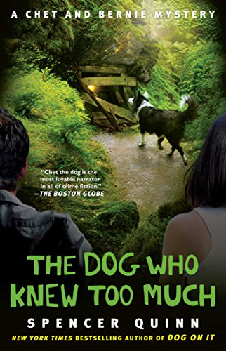 The Dog Who Knew Too Much: A Chet and Bernie Mystery (The Chet and Bernie Mystery Series Book 4)