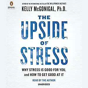 The Upside of Stress Audiobook