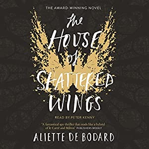 The House of Shattered Wings Audiobook