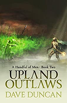 Upland Outlaws (A Handful of Men Book 2) by [Duncan, Dave]
