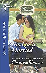 Not Quite Married (The Bravos of Justice Creek)
