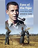 img - for Eyes of the Tiger: China 1944-1945 book / textbook / text book